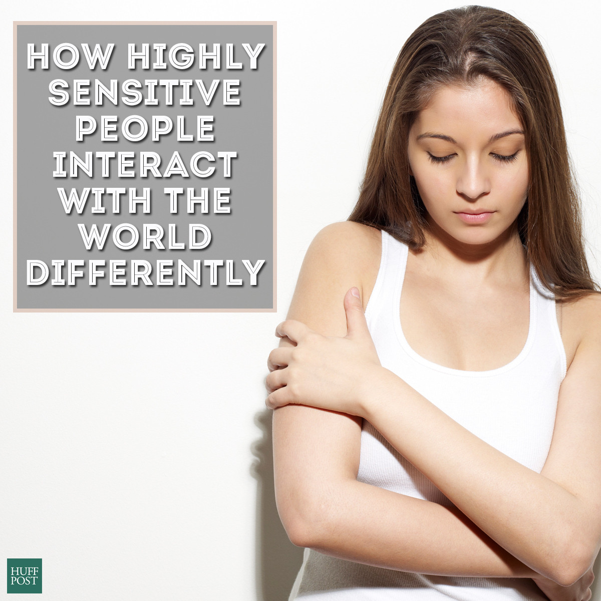 highly sensitive person Are you a highly sensitive person (hsp) test yourself with our definitive personality test for all highly sensitive people everywhere.